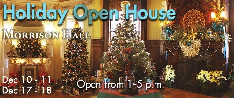 Holiday Open House - Dec 10 and 11 - 17 and 18